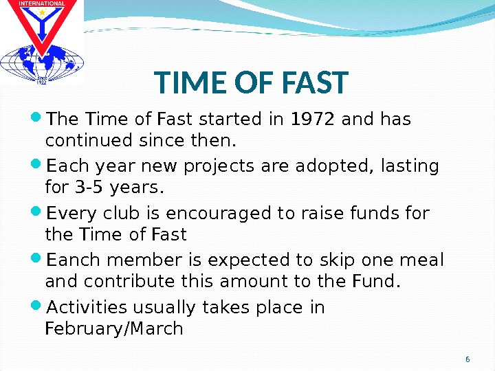TIME OF FAST The Time of Fast started in 1972 and has continued since then.