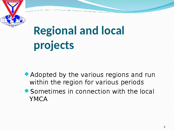 Regional and local projects Adopted by the various regions and run within the region for various