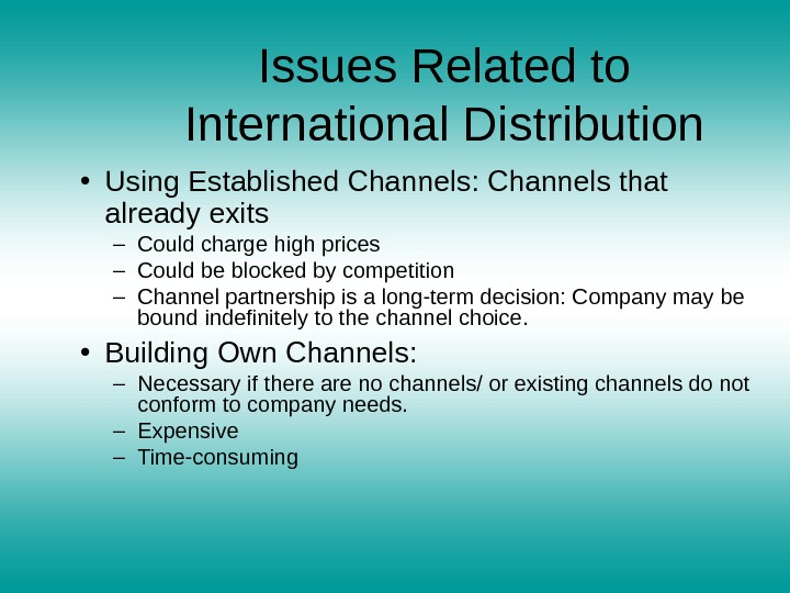international distribution channels A distribution channel is a chain of businesses or intermediaries through which a good or service passes until it reaches the end consumer.