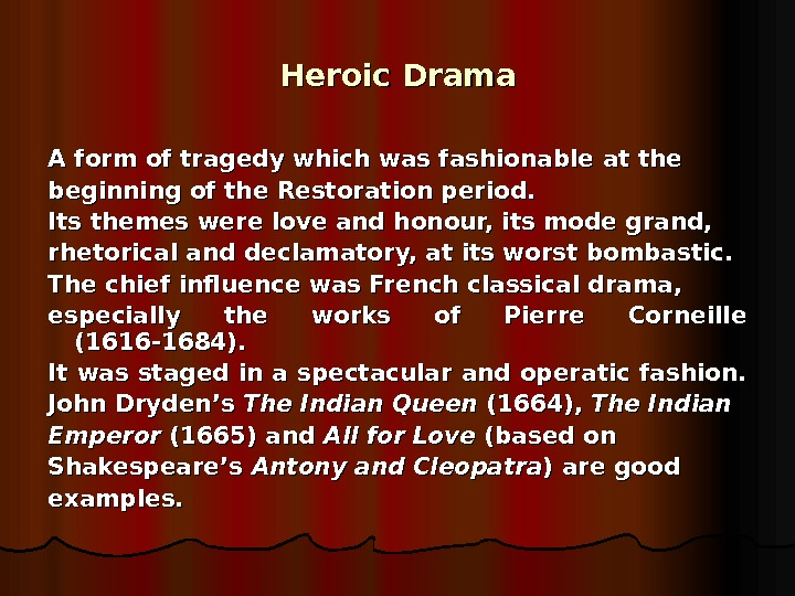 restoration period drama Drama as part of this more generalised interest, but the reformed restoration  stage is to  period from 1580 to 1640 witnesses the heyday of this fascination.