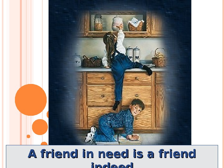an essay on a friend in need is a friend indeed An essay that ends with a friend in need is a friend indeed quotes apple-anche movable orchard construction ginkgo, beech, acorn, and walnut processing.