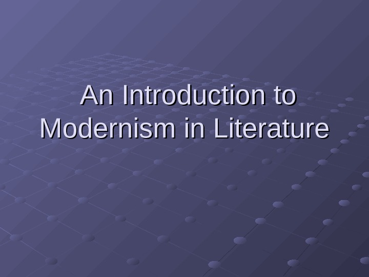 An introduction to the analysis of modernism and modernist writers