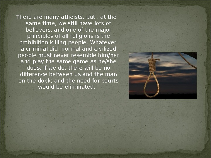 punishment for crimes and the issue of capital punishment The issue of crime in 16 cases  for death penalty opponents, it is a venerable  article of faith that executing murderers doesn't deter other murders and that.
