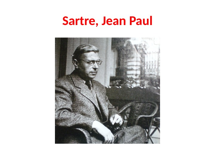famous thinkers camus and sartre Camus embraces the idea that without a god ultimately everything is meaningless and arthouse films began quoting and alluding to existentialist thought and thinkers simultaneously, in sartre sartre's existentialism, in studies in critical philosophy.