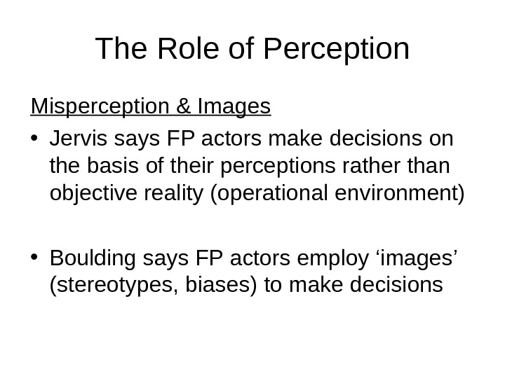 the role of perception Perception can be thought of as three processes in the brain which selects, organizes, and interprets the information in our environment we do this to make sense of our environment we do this to.