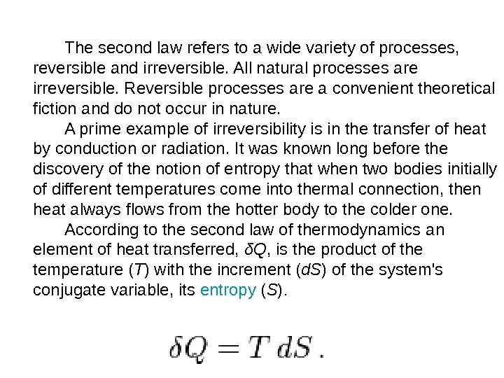 an analysis of the second law of thermodynamics and its use The second law of thermodynamics is considered to be the most fundamental law of science it explains not only the working of engines.