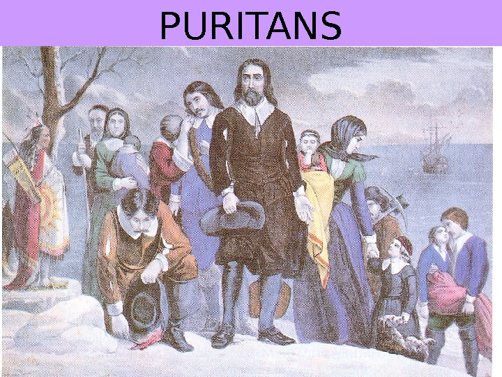 history of the puritans Puritan definition, a member of a group of protestants that arose in the 16th century within the church of england, demanding the simplification of doctrine and worship, and greater.