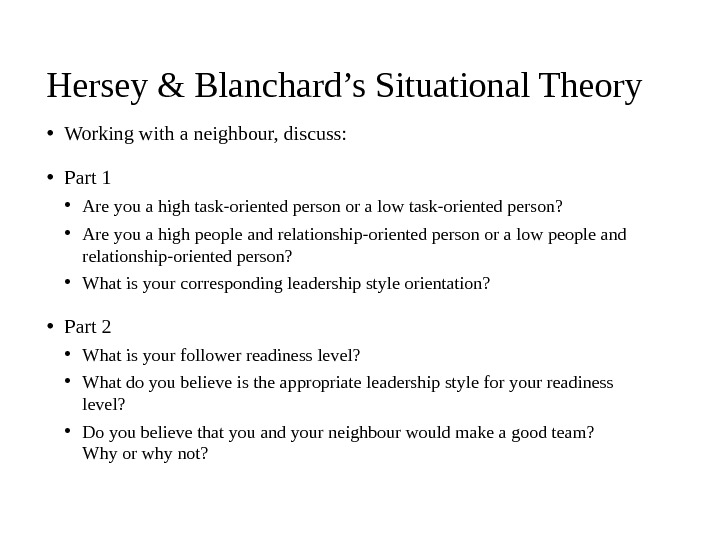 compare and contrast contingency theory hersey blanchard s situational theory What are the differences between contingency models & path theories  another is the fielder's contingency theory  hersey-blanchard situational leadership.