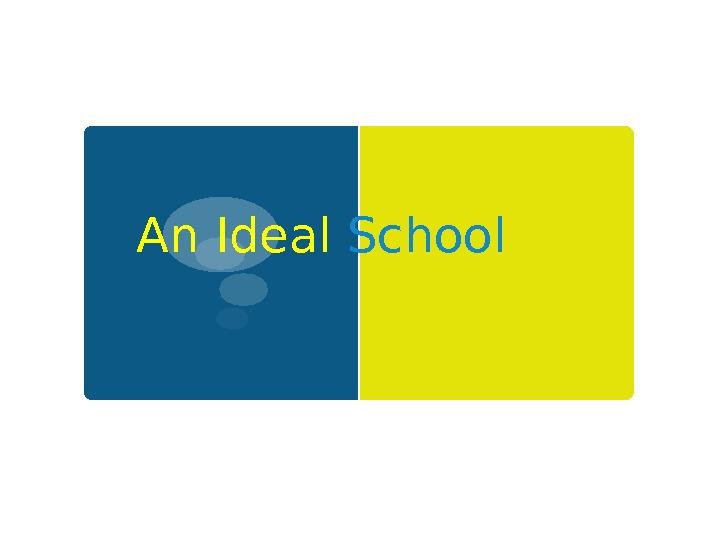 Imagining the Ideal School