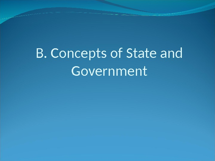 concept of state State as a noun, a people permanently occupying a fixed territory bound together by common habits and custom into one body politic exercising, through the medium of an organized government, independent sovereignty and control over all persons and things within its boundaries, capable of making war and peace and of entering into international relations with other states.