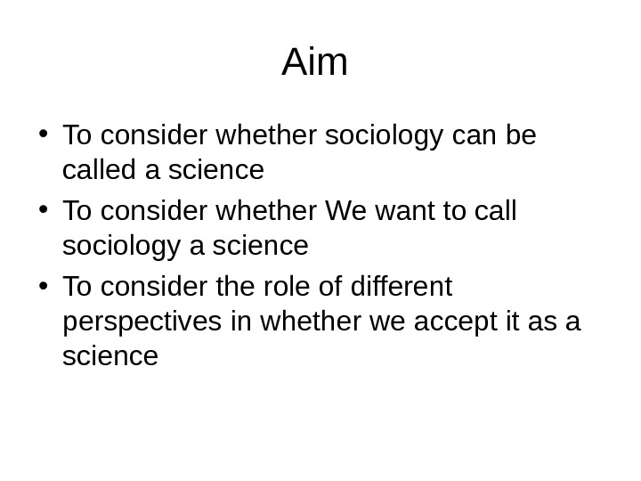 Can and should sociology be science?