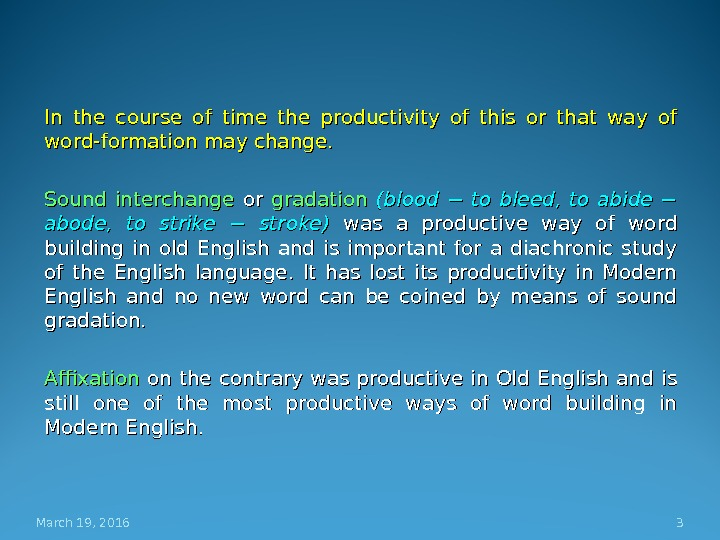 word formation in modern english Modern english word-formation the ways in which new words are formed, and the factors which govern their acceptance into the language, are generally taken very much for granted by the average speaker.