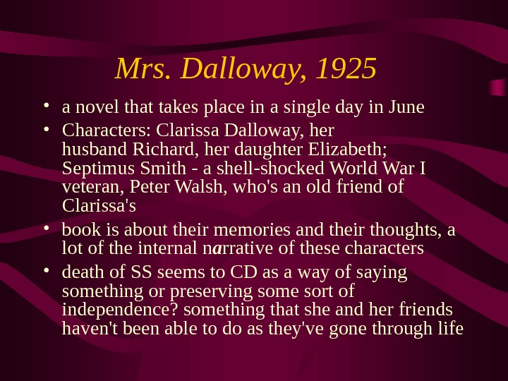 clarissa and septimus in mrs dalloway Post war trauma in mrs dalloway leslie conner clarissa dalloway embodies the feeling of the upper class septimus is the only one who looks upon the car with.