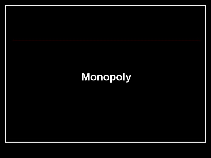 Monopoly and Competition: Government Intervention and its Effects on the Free Market
