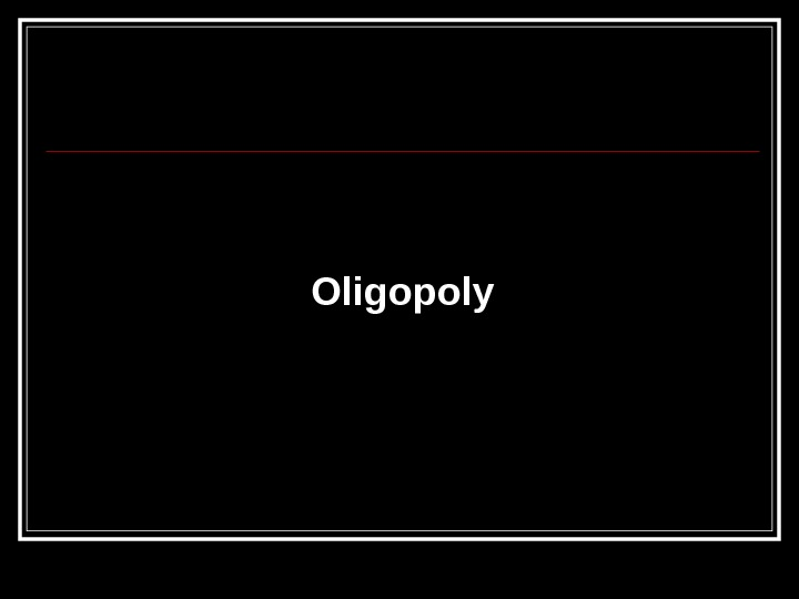 monopolistic and oligopoly market structures Oligopoly is a market structure with a small number of firms, none of which can keep the others from having significant influence.