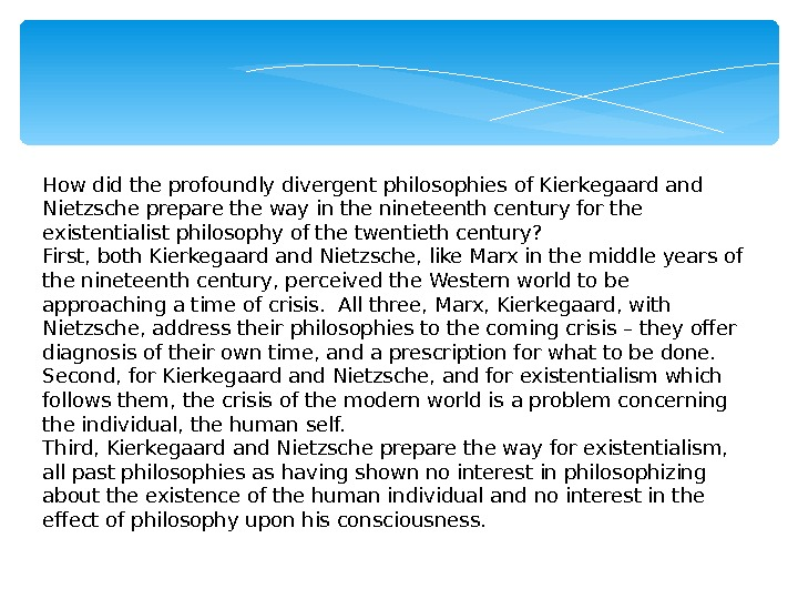 a discussion of existentialism ideas of kierkegaard and nietzsche The cambridge companion to existentialism by discuss the ideas of kierkegaard, nietzsche amount of discussion of sartre's ideas and.