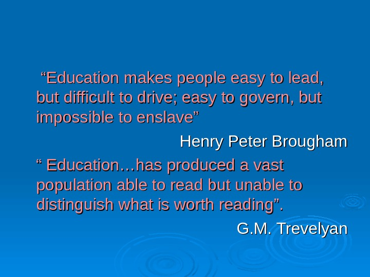 education makes people easy to lead