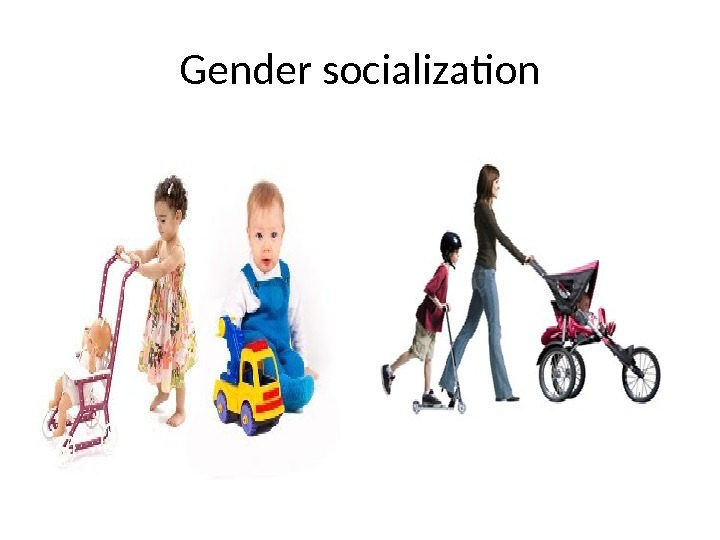 gender socialization toys Gender socialization is constantly at work in our lives it influences our choice of play toys, clothing choices, and our career ambitions this socialization begins at a very young age.