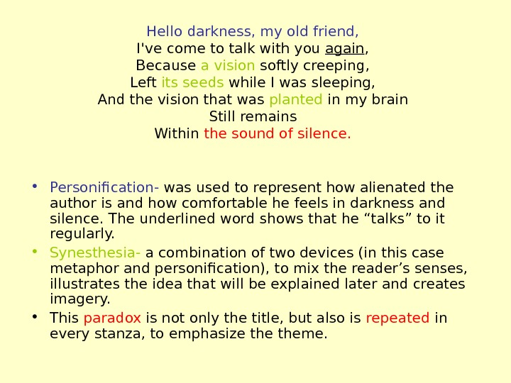 analysis of sound of silence The use of the phrase sound of silence seems like  another analysis of silence having a sound or volume can be observed when one experiences physical silence.
