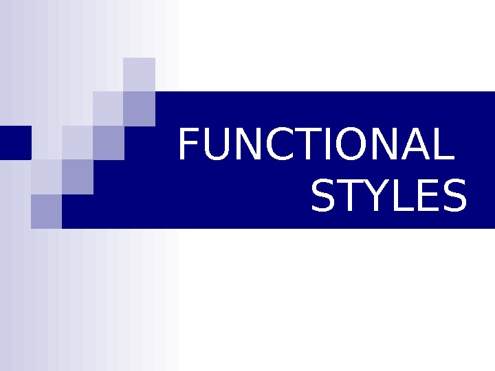 functional styles Apart from functional one, expressive styles are also distinguished in the modern  ukrainian literary language - these are language types according to the.