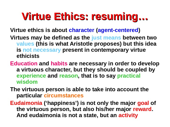 a summary of aristotles notion of virtue Still others argue that it is possible to base a judicial system on the moral notion of virtues virtue ethics relies on aristotle's virtue ethics - summary.