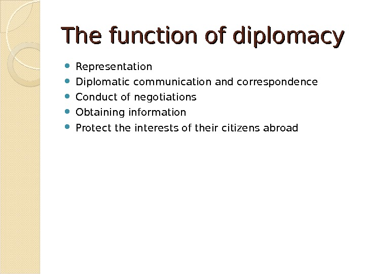 functions of diplomacy essay Diplomacy for the 21st century: transformational diplomacy august 23, 2007 and merging those functions into the depar tment of state state, however, was not.