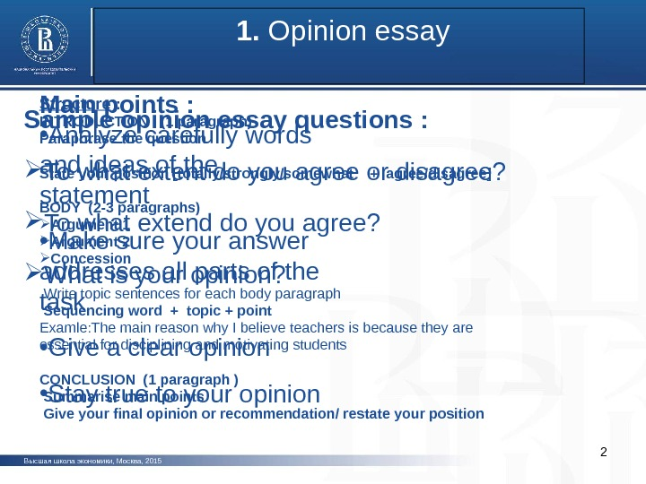 main kinds of essay Expository writing's main purpose is to explain it is a subject-oriented writing style, in which authors focus on telling you about a given topic or subject without voicing their personal opinions these types of essays or articles furnish you with relevant facts and figures but do not include their opinions.