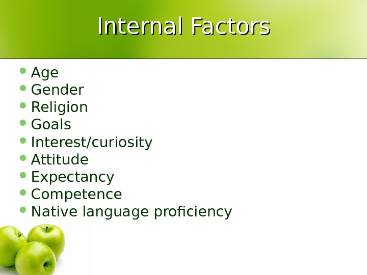 internal and external factors of an External factors have far-reaching affects on your child's development your child's home environment, the friends with whom he spends time, the food that he eats and the amount of screen time -- not to mention the content -- are factors that influence his physical, social and cognitive development in powerful.