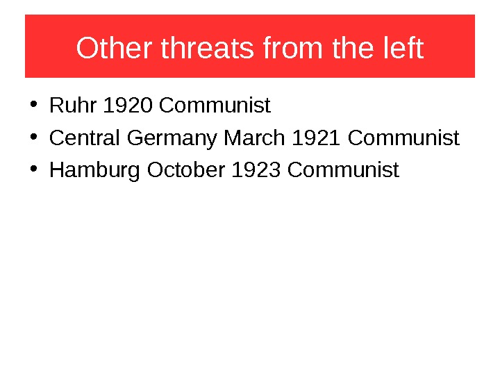 threats to the weimar republic Government was therefore called the weimar republic during 1919 a  3 end  by giving each group a danger rating out of 5 (5 = a serious threat 1 = a small.