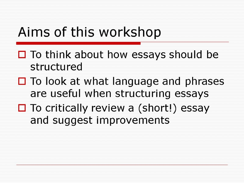 Sample Essay Paper Aims Of This Workshop To Think About How Essays Should Be Structured To  Look Essays On English Literature also Persuasive Essay Samples High School Structuring An Essay Keegan Moran Peer Tutor Uclu Synthesis Example Essay
