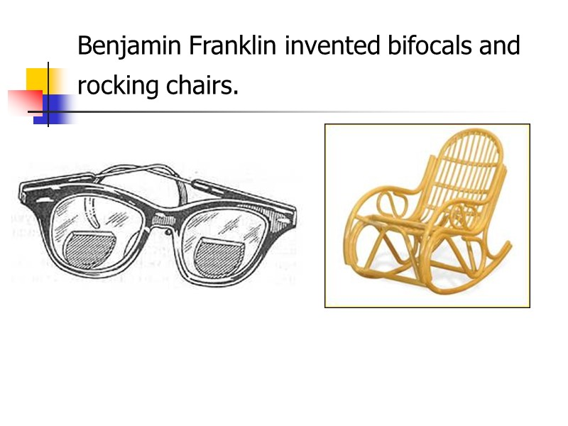 Enjoyable Benjamin Franklin Benjamin Franklin Was An Inventor Scientist Inzonedesignstudio Interior Chair Design Inzonedesignstudiocom