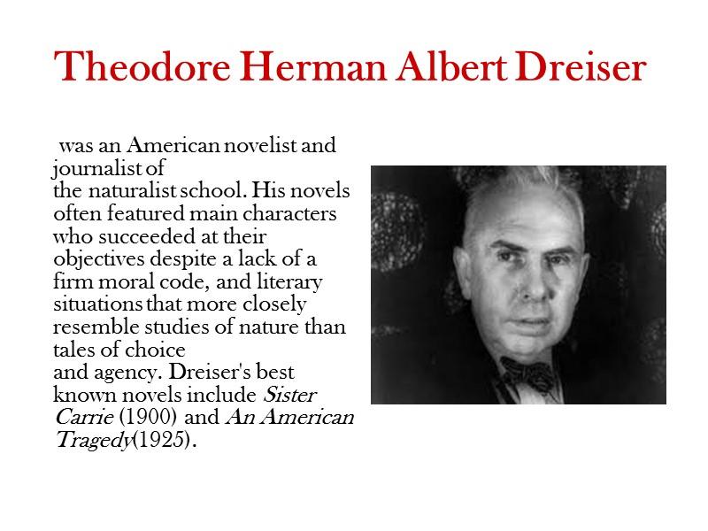 Theodore Dreiser by Boretsky Kirill 11-A Theodore Herman