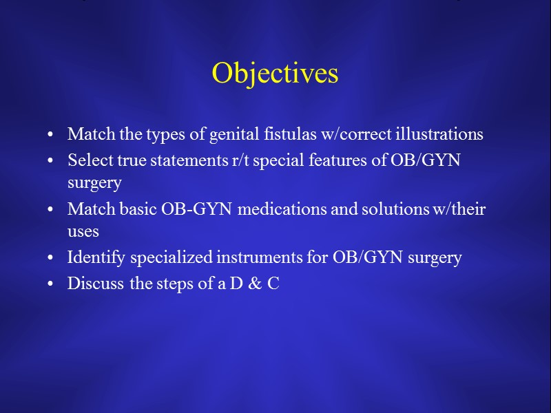 Introduction to Obstetrics & Gynecology Overview Objectives Match
