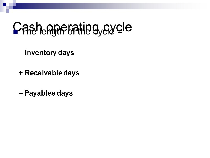 The Operating Cycle and the Cash Cycle Time Accounts payable period Operating cycle Cash