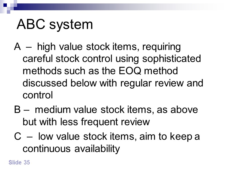 Slide 36 Managing inventory Holding costs Procuring costs Shortage costs