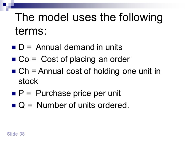 Slide 39 Economic order quantity model  Holding costs     Ordering