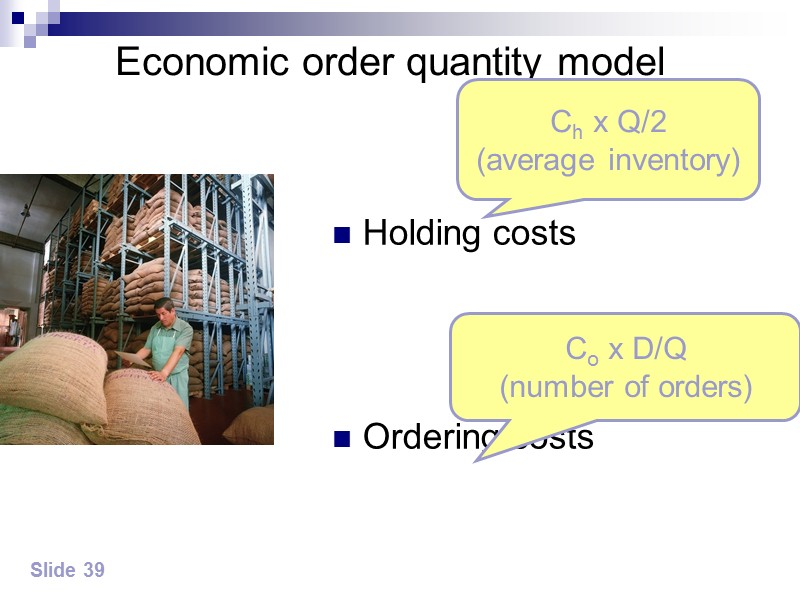 Total Inventory Costs EOQ (Q*) represents the minimum point in total inventory costs. Total