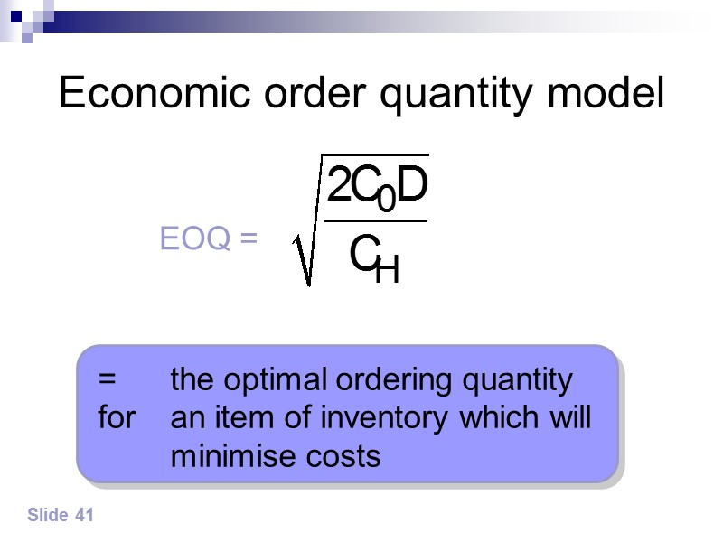 Answer Slide 43 (a) Average inventory = Q/2 = 80 units  (b) Total