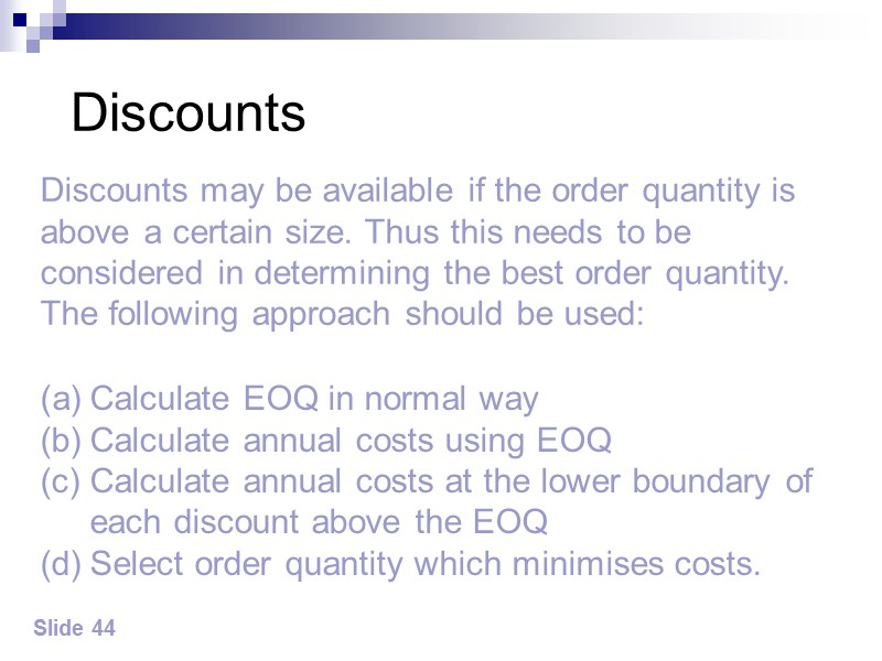 Answer to lecture example 2 Slide 46 Qualifies for 1% discount so recalculate