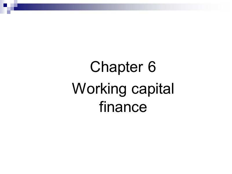 Overview Slide 73 Maximisation of  shareholder wealth Working capital finance to fund investments