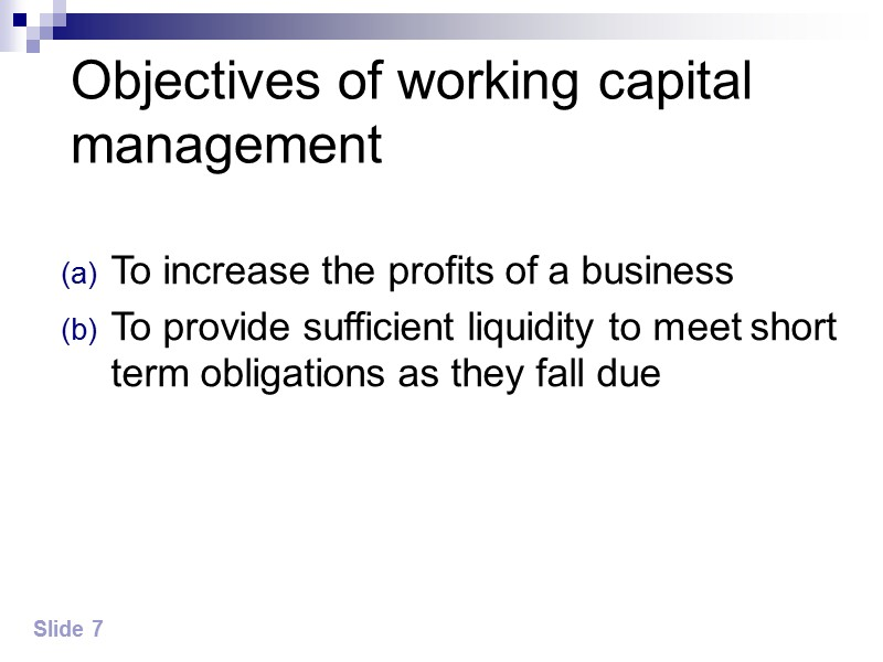 The management of cash As a business grows, its working capital funding needs to