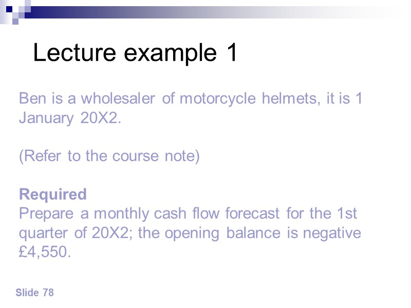 Lecture example 2  Slide 83 A division requires £1.5m per year; cash use