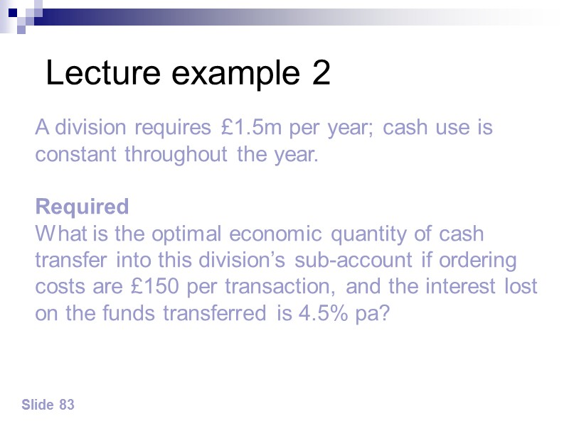 Answer to lecture example 3 – cont'd Slide 89 The upper limit and return