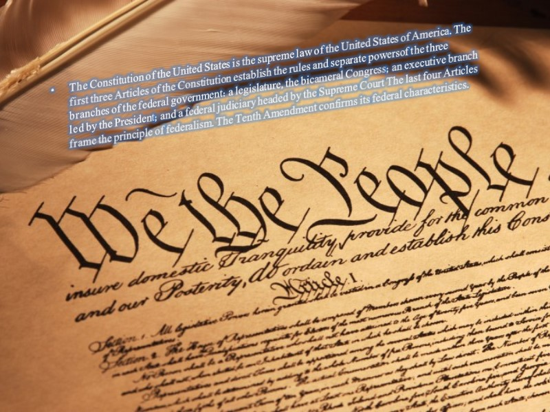 The Constitution of the United States is the supreme law of the United States