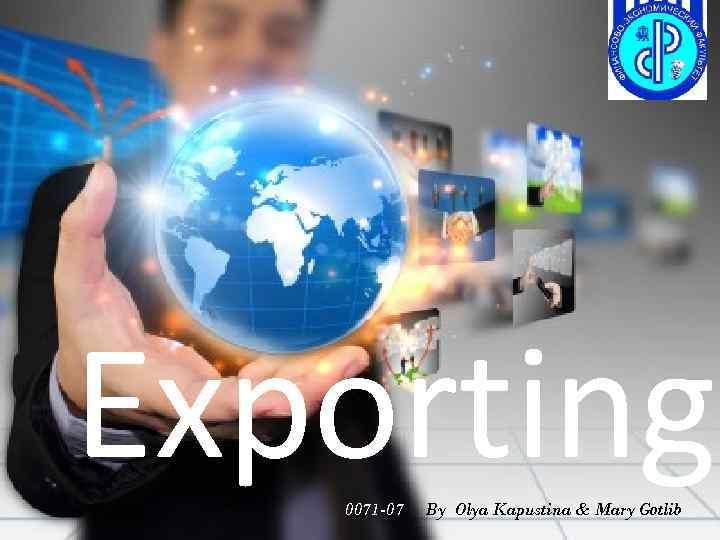 Exporting 0071 -07 By Olya Kapustina & Mary Gotlib