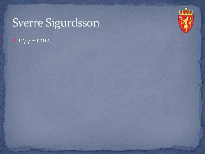 Sverre Sigurdsson 1177 - 1202