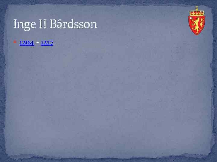 Inge II Bårdsson 1204 - 1217