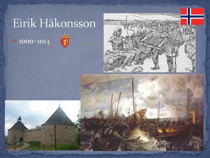 Eirik Håkonsson 1000– 1014