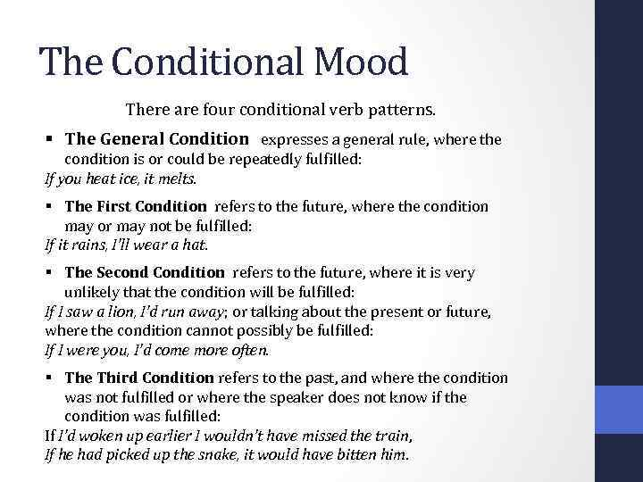 The Conditional Mood There are four conditional verb patterns. § The General Condition expresses