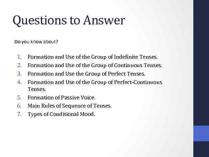 Questions to Answer Do you know about? 1. 2. 3. 4. 5. 6. 7.